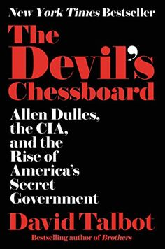 The Devil's Chessboard: Allen Dulles, the CIA, and the Ri... http://www.amazon.com/dp/0062276166/ref=cm_sw_r_pi_dp_YPpsxb1EC0NTX
