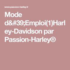 Mode d'Emploi(1)Harley-Davidson par Passion-Harley®
