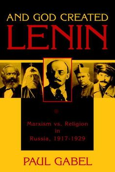 And God Created Lenin: Marxism vs Religion In Russia,