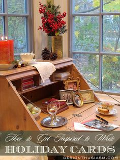 Want inspiration to GET YOUR HOLIDAY CARDS DONE?  Rearranging your desk could be just the thing you need.  Here are tips to relax, get in the mood and stay connected to family and friends.   Designthusiasm.com #holidaydecor #frenchcountry
