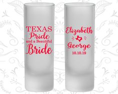 Texas Pride and a Beautiful Bride, Frosted Tall Shot Glass, Texas Wedding, Texas, Texas Pride (237)