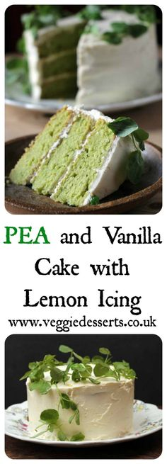 Vanilla Pea Cake with Lemon Icing | Vegetable Cakes | Veggie Desserts Blog  This sweet pea cake tastes like a vanilla sponge, with added goodness from the peas and a lovely green colour. I've topped it with a zingy lemon icing and a halo of pea shoots for