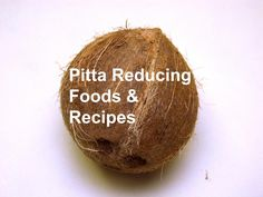 Summer is approaching and Pitta dosha is emerging. My personal plan is to keep it cool, avoid the hot sun at noontime and enjoy foods ...