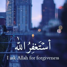 I ask Allah for forgiveness Quran Quotes Love, Beautiful Islamic Quotes, Allah Quotes, Muslim Quotes, Hadith Quotes, Wise Qoutes, Quran Sayings, Hindi Quotes, Allah Islam
