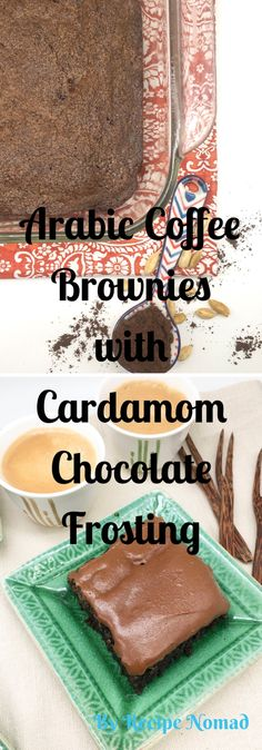 Arabic Coffee Brownies with Cardamom Frosting is absolutely heavenly! Arabic Coffee Brownies with Cardamom Chocolate Frosting | Recipe Nomad http://www.recipenomad.com/arabic-coffee-brownies-cardamom-chocolate-frosting/