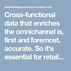 Cross-functional data that enriches the omnichannel is, first and foremost, accurate. So it's essential for retailers and suppliers to build processes that regularly monitor product data to ensure that it is correct and up-to-date.  Accuracy also means data needs to be automatically synchronized across platforms. Cloud-based technologies are used across the industry spectrum to populate information in real-time across multiple platforms, and they can provide the same benefit for product…