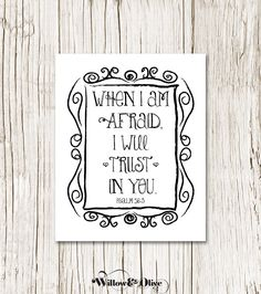 WHEN I AM AFRAID I TRUST IN YOU Bible Verse Art Print
