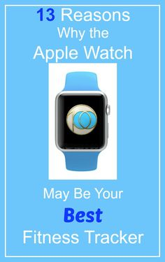 13 Reasons Why the Apple Watch May Be Your Best Fitness Tracker  http://www.wonderoftech.com/apple-watch-fitness-monitor/