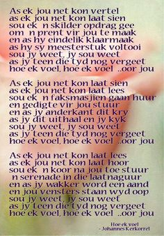Ink skryf in Afrikaans Love Poems, Love Quotes For Him, Words Quotes, Wise Words, Sayings, You Are My Everything Quotes, Great Song Lyrics, My Children Quotes, Grieving Quotes