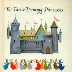 The Twelve Dancing Princesses ~ one of my favorite childhood books.