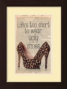 Life is too short to wear ugly shoes