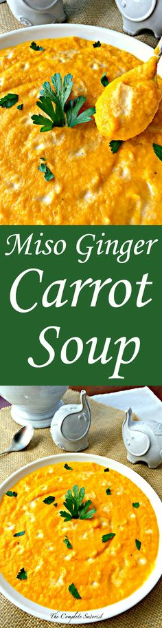 Ginger Carrot Soup ~ Creamy carrot soup seasoned with miso and ginger ...