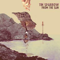From the Sun, Tin Sparrow.