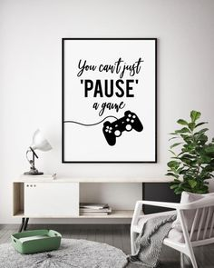 Gaming Art You can't just pause a game, Video Games Wall Art, Gamer Print, Gamer Gift, Playroom Decor, Teenage Boy Room