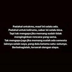 39 Ideas For Quotes Indonesia Cemburu Quotes Rindu, Story Quotes, Tumblr Quotes, Text Quotes, Mood Quotes, Life Quotes, Qoutes, Twitter Quotes, Instagram Quotes