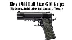Best 1911 Grips - Full Size 1911 Grips, G10, Big Scoop, Ambi Safety Cut!