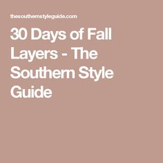 30 Days of Fall Layers - The Southern Style Guide