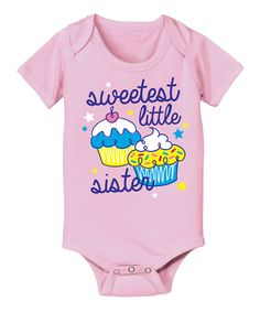 Another great find on #zulily! Light Pink 'Sweetest Little Sister' Cupcake Bodysuit - Infant by It's Just Me #zulilyfinds