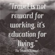 Travel Quotes The Travel Channel always has good travel inspiration Great Quotes, Quotes To Live By, Me Quotes, Motivational Quotes, Inspirational Quotes, Quotes Women, People Quotes, Post Quotes, Father Quotes