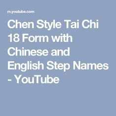 Chen Style Tai Chi 18 Form with Chinese and English Step Names - YouTube