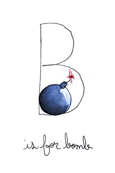 B is for Bomb