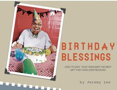 Free Ebook from Parentzilla for Parents of Teenagers .. http://www.parentzilla.com/birthdayblessingsebook/