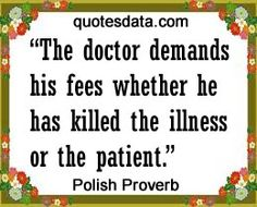 The doctor demands his fee whether he has killed the illness or the patient. Sarcastic Quotes, Wise Quotes, Quotable Quotes, Daily Quotes, Inspirational Quotes, Famous Quotes, Polish Words, Polish Sayings, Polish Proverb