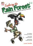 Exploring the Rainforest by Laura Candler. Take your students on a safari through the tropical rain forest. Includes 36 cooperative, multiple intelligences activities to explore the rain forest, and sing tropical tunes, write letters to conservation agencies, map the rain forests of the world, learn about the rain forest products, medical mysteries, amazing animals, jungle secrets, layers of life and much more. Loaded with reproducibles. 216 pages. $
