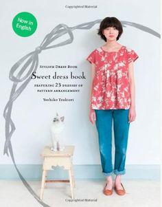 Sweet Dress Book: 23 Dresses of Pattern Arrangement by Yoshiko Tsukiori http://www.amazon.com/dp/1780671083/ref=cm_sw_r_pi_dp_E70cub041NN0N