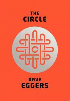 The Circle : a novel by Dave Eggers.  Click the cover image to check out or request the literary fiction kindle