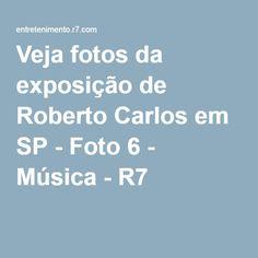 Veja fotos da exposição de Roberto Carlos em SP - Foto 6 - Música - R7