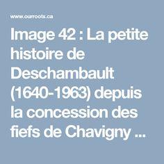 Image 42 : La petite histoire de Deschambault (1640-1963) depuis la concession des fiefs de Chavigny et de Lachevrotière jusqu'au deux-cent cinquantième anniversaire de fondation de la paroisse