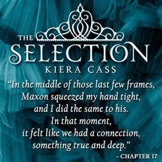 The Selection, oh my gosh! I just love this one!