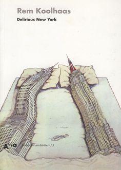 Rem Koolhaas - Delirious New York Los edificios tienen vida propia y tienen tanto que llenarse de vida como descansar.