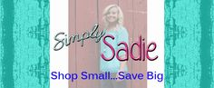 Shop small...save big with #SmallBusinessSaturday and save on www.SimplySadie.net.... #SimplySadie