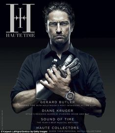 On the cover: Scottish actor Gerard Butler poses on the Fall/Winter 2013 cover of Haute Time magazine