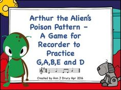 This is a fun way to play the poison pattern game with your students. They will practice their pitch reading (G,A,B,E and D) and recorder playing skills whilst avoiding the dreaded Arthur the Alien's poison pattern.   Directions on how to play this game are included.  Rhythms used in this game are: the quarter note (ta), paired eighth notes (ti-ti) and the quarter rest (ta rest).