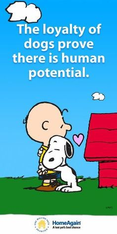 .Snoopy Home Again As .... love for animals gives Humans potential