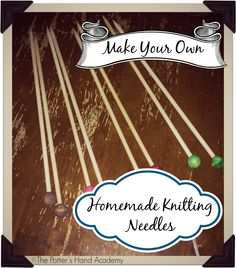 Making your own knitting needles! Wood is SO much easier to work with than metal…