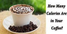 Do You Know How Many #Calorie In Your Favorite #Coffee Has?