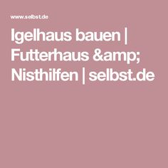 Igelhaus bauen | Futterhaus & Nisthilfen | selbst.de