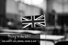 Moving to the UK? Your Guide to Visas, Banking, Driving & More - The Fly Away American: An American Expat Abroad