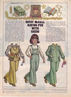 When I was a girl, I could not wait for the McCalls mag to hit the stands because there was always a chance that maybe there would be a Betsy paper doll in there.  It only happened once in awhile but I would still get my hopes up each issue!  I guess in time McCalls decided paper dolls were out of vogue. Here's a site with a TON of Betsy Dolls!  Going to print a few off on nice cardstock for me & see if I can spark some interest in my younger girls!