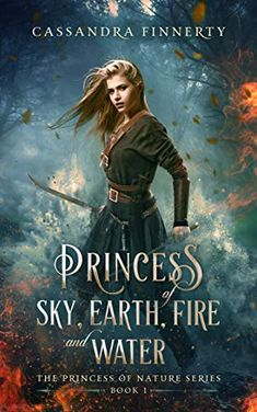 Princess of Sky, Earth, Fire and Water by Cassandra Finnerty In amidst the ancient ruins and standing stones of western Ireland, a young woman inherits Book Nerd, Book 1, The Book, Book Series, Fantasy Books To Read, Fantasy Book Covers, Bon Film, Fantasy Romance, Historical Fiction