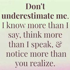 Don't under estimate me