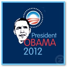 President Obama 2012. God help us if he wins