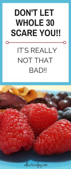 Interested int trying Whole 30, but the thought sends you running? Don't let Whole 30 scare you. It's really not that bad! via @Pinterest.com/allnaturaljoy_