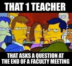 The other teachers' faces when. that one teacher asks a question at the end of the faculty meeting (and every staff has that one who ALWAYS does) School Quotes, School Memes, Humor Videos, Professor, Liverpool, Teacher Humour, Teacher Sayings, Classroom Humor, Sayings
