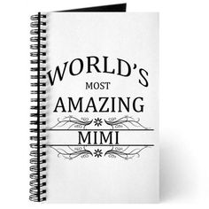 World's Most Amazing Mimi Journal