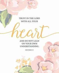 Trust in the Lord with all your heart - Proverbs - Seeds of Faith Favorite Bible Verses, Bible Verses Quotes, Bible Scriptures, Bible Verse For Love, Faith Quotes, Jesus Bible, Biblical Verses, Scripture Study, Prayer Quotes